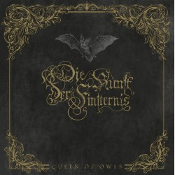 Die Kunst Der Finsternis - The Queen of Owls Digipak-CD