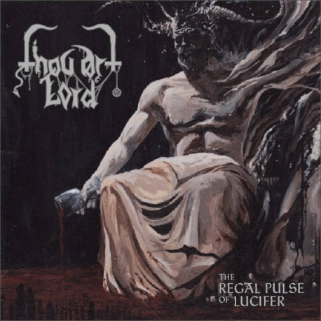 Thou Art Lord - The Regal Pulse of Lucifer CD