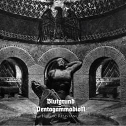 "Blutgrund / Pentagammadion - Heroic Resistance 7"" EP"