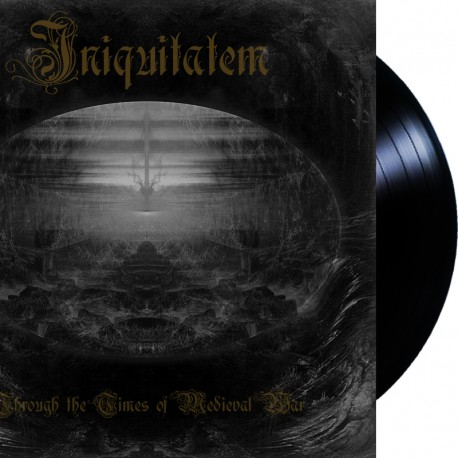 Iniquitatem - Through the Times of Medieval War LP