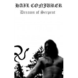 Hail Conjurer – Dreams of Serpent TAPE
