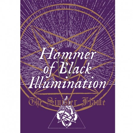 The Sinister Flame IV - Hammer of Black Illumination