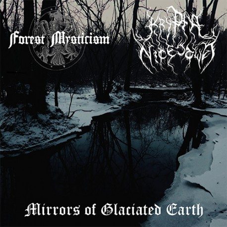 """Forest Mysticism / Krypta Nicestwa - Mirrors of Glaciated Earth 7"""" EP"""