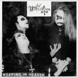 "Profanatica - Weeping In Heaven 7"" EP"