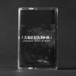 Archaism - Triumphant Flames of Hatred TAPE
