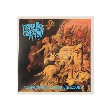 "Perverted Ceremony - Cavernous Hallucinations 7"" EP"