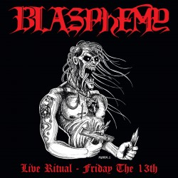 Blasphemy - Live Ritual: Friday the 13th CD