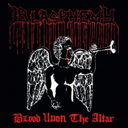 Blasphemy - Blood Upon the Altar CD