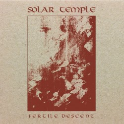 Solar Temple - Fertile Descent Digipak-CD